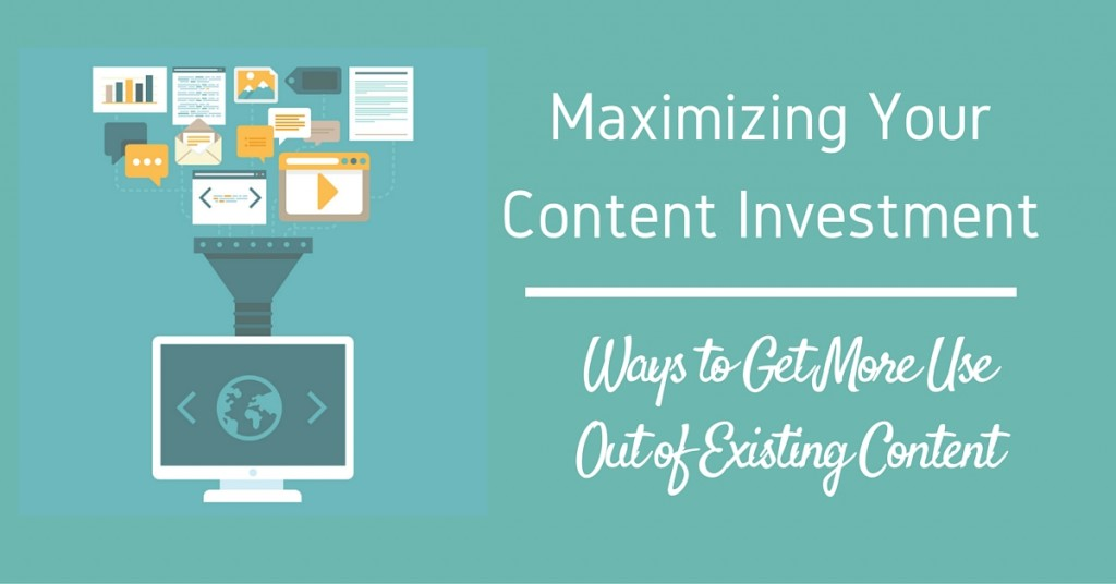 Maximizing Your Content Investment