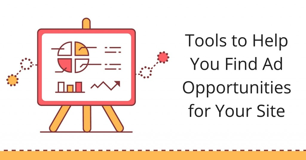 Tools to Help You Find Ad Opportunities for Your Site