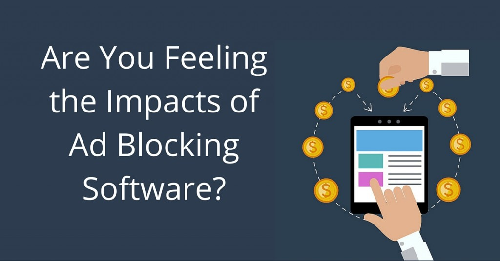 Are You Feeling the Impacts of Ad Blocking Software?