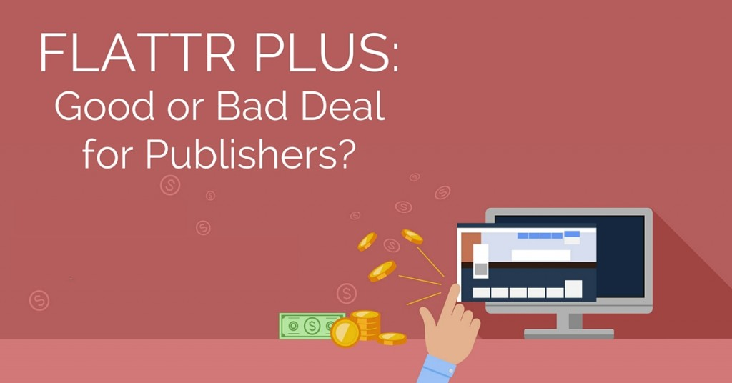 Flattr Plus - Good or Bad Deal for Publishers