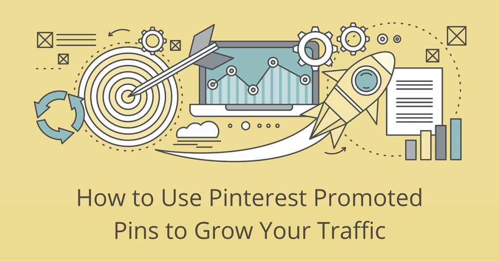 How to Use Pinterest Promoted Pins to Grow Your Traffic
